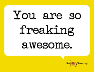 you are so freaking awesome_8x11