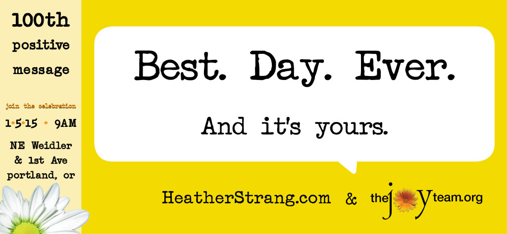 100th_best day ever_HeatherStrang loc